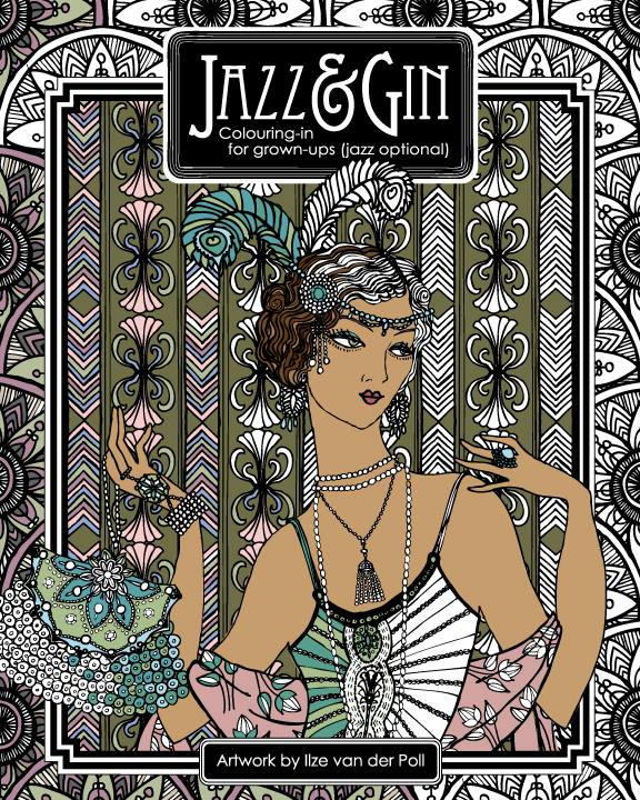 Jazz And Gin A 1920s Colouring Book Made By Ilze